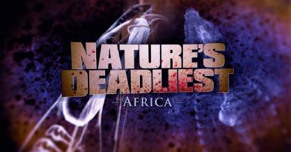Nature's Deadliest Africa